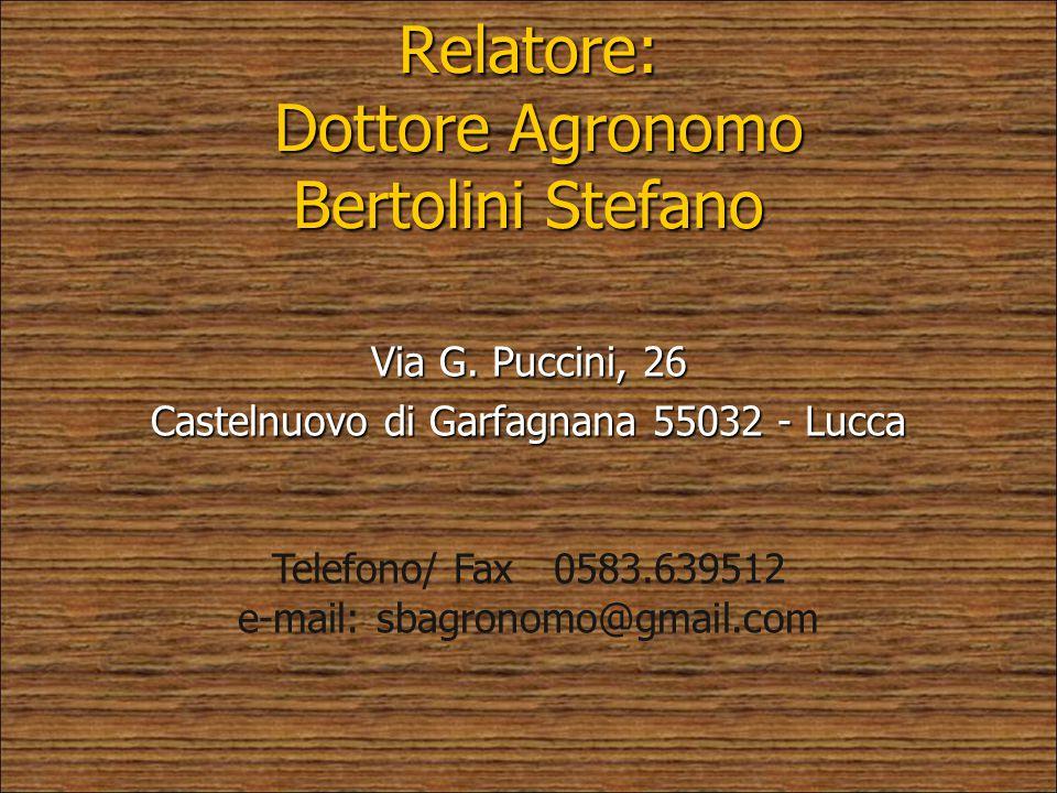 Relatore: Dottore Agronomo Bertolini Stefano