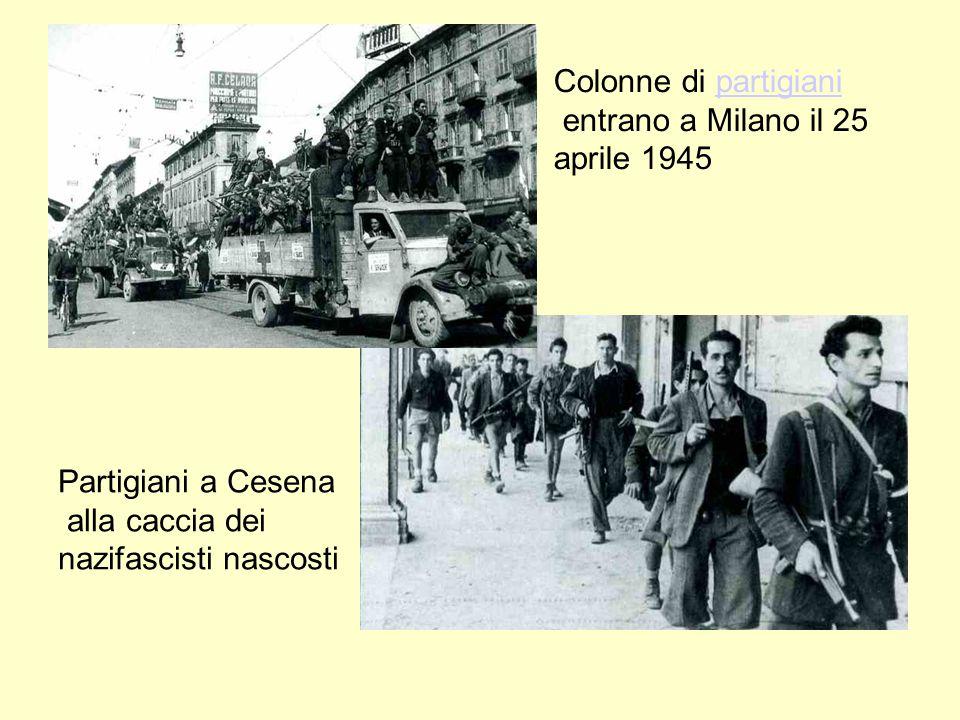 Colonne di partigiani entrano a Milano il 25. aprile 1945. Partigiani a Cesena. alla caccia dei.