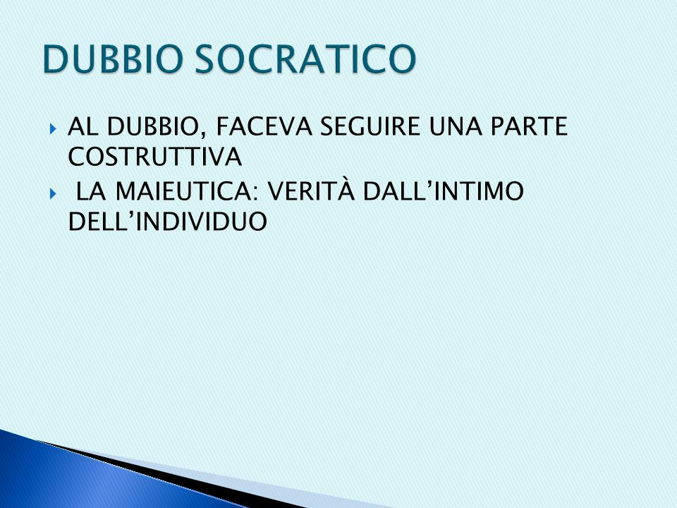 DUBBIO SOCRATICO AL DUBBIO, FACEVA SEGUIRE UNA PARTE COSTRUTTIVA