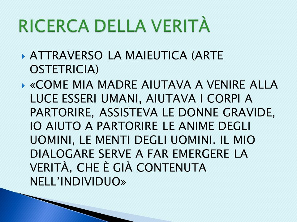 RICERCA DELLA VERITÀ ATTRAVERSO LA MAIEUTICA (ARTE OSTETRICIA)