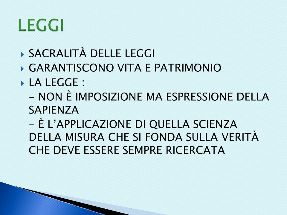 LEGGI SACRALITÀ DELLE LEGGI GARANTISCONO VITA E PATRIMONIO LA LEGGE :