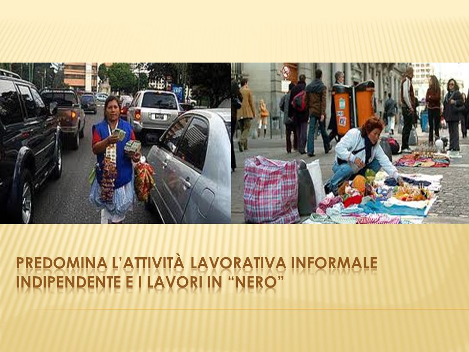 predomina l'attività lavorativa informale indipendente E I LAVORI IN NERO