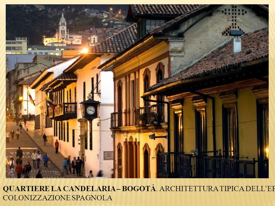 QUARTIERE LA CANDELARIA – BOGOTÁ. ARCHITETTURA TIPICA DELL'EPOCA DELLA