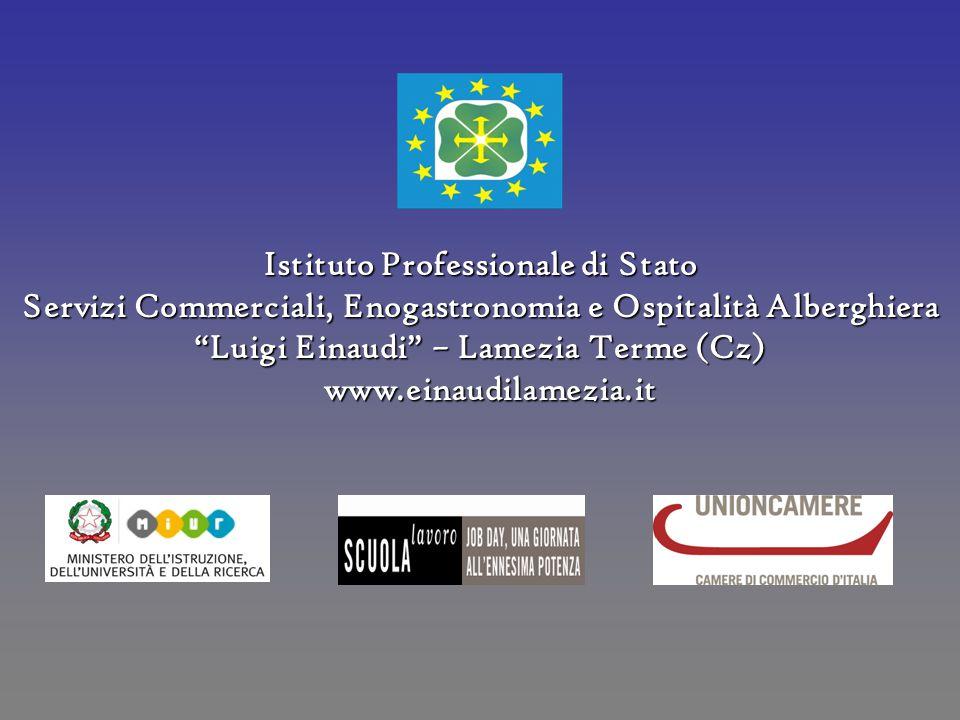 Istituto Professionale di Stato Servizi Commerciali, Enogastronomia e Ospitalità Alberghiera Luigi Einaudi – Lamezia Terme (Cz) www.einaudilamezia.it