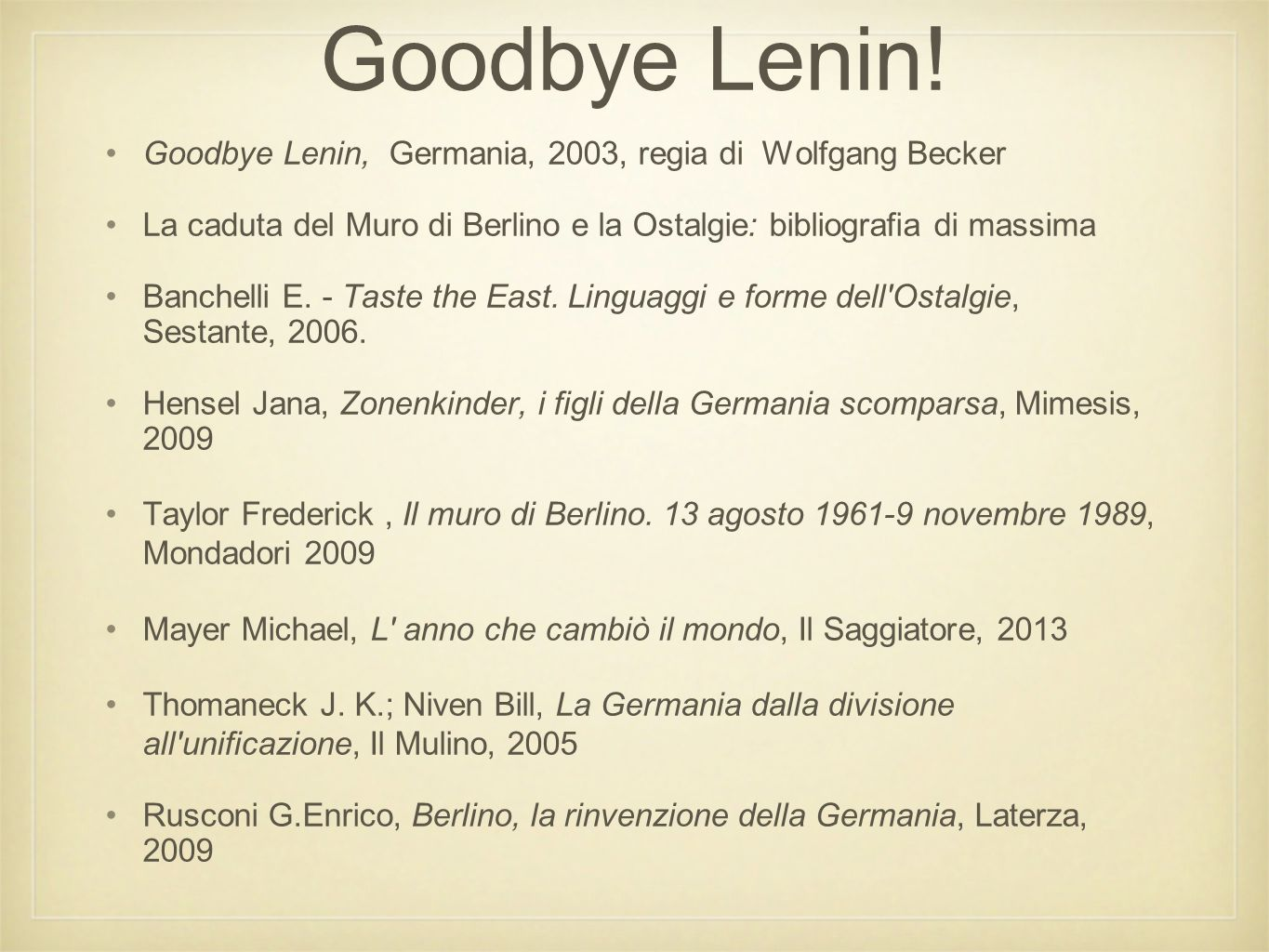Goodbye Lenin! Goodbye Lenin, Germania, 2003, regia di Wolfgang Becker