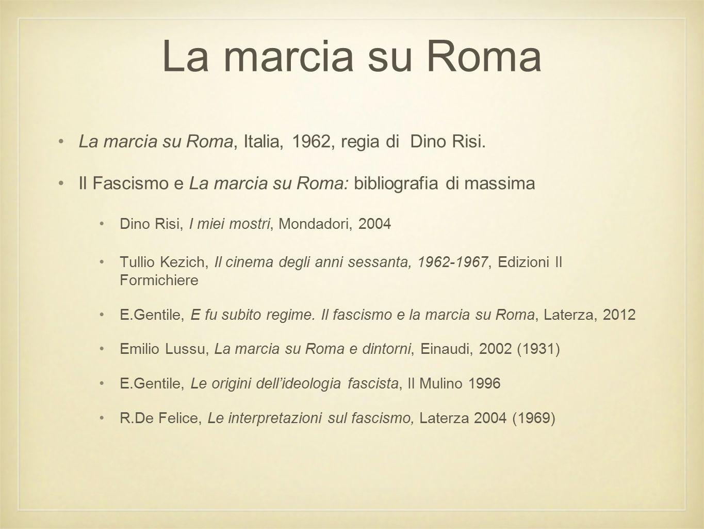 La marcia su Roma La marcia su Roma, Italia, 1962, regia di Dino Risi.