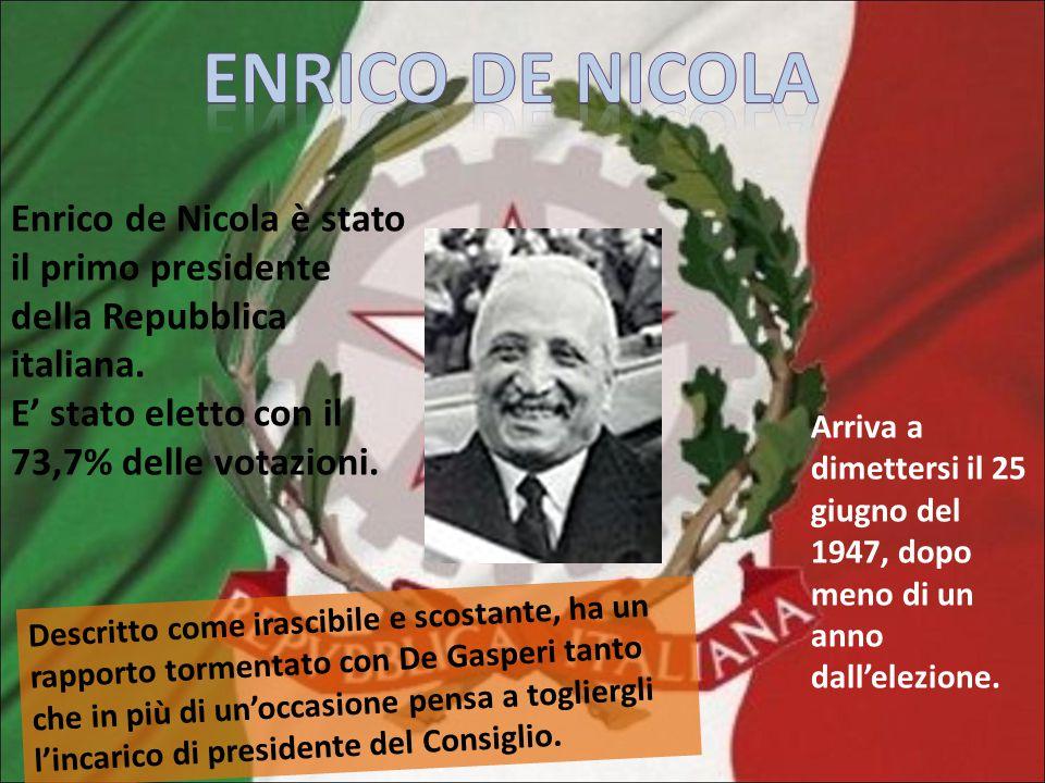 Enrico de nicola Enrico de Nicola è stato il primo presidente della Repubblica italiana. E' stato eletto con il 73,7% delle votazioni.