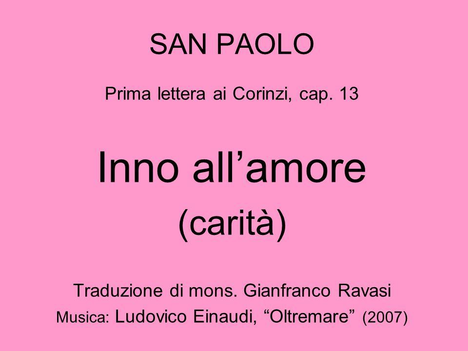 Inno all'amore (carità) SAN PAOLO Prima lettera ai Corinzi, cap. 13