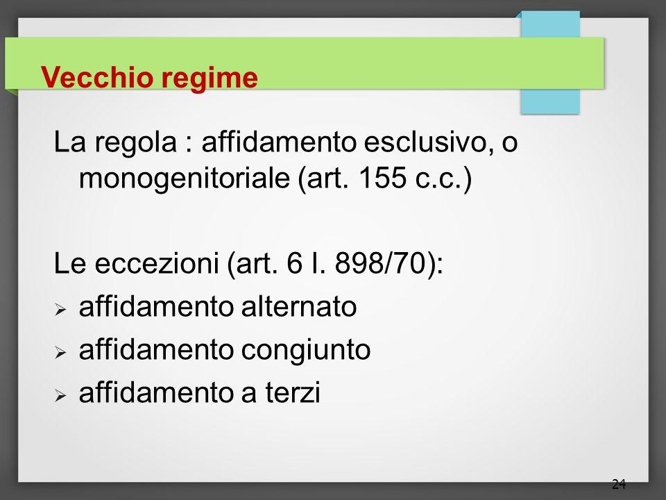 La regola : affidamento esclusivo, o monogenitoriale (art. 155 c.c.)