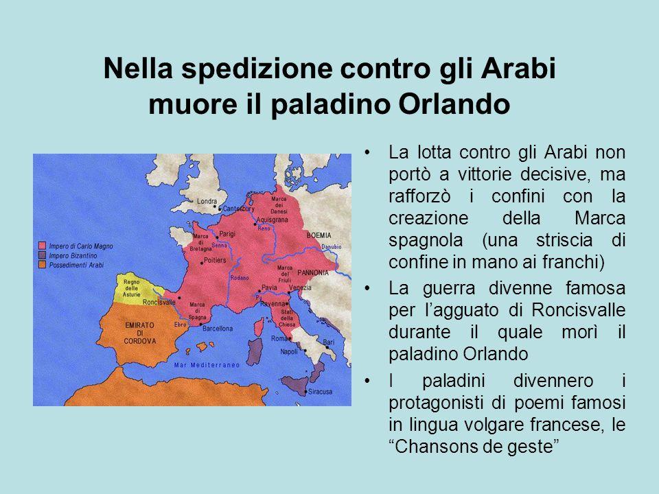 Nella spedizione contro gli Arabi muore il paladino Orlando