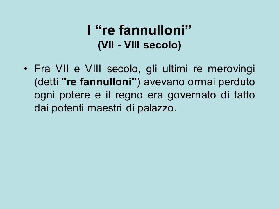 I re fannulloni (VII - VIII secolo)