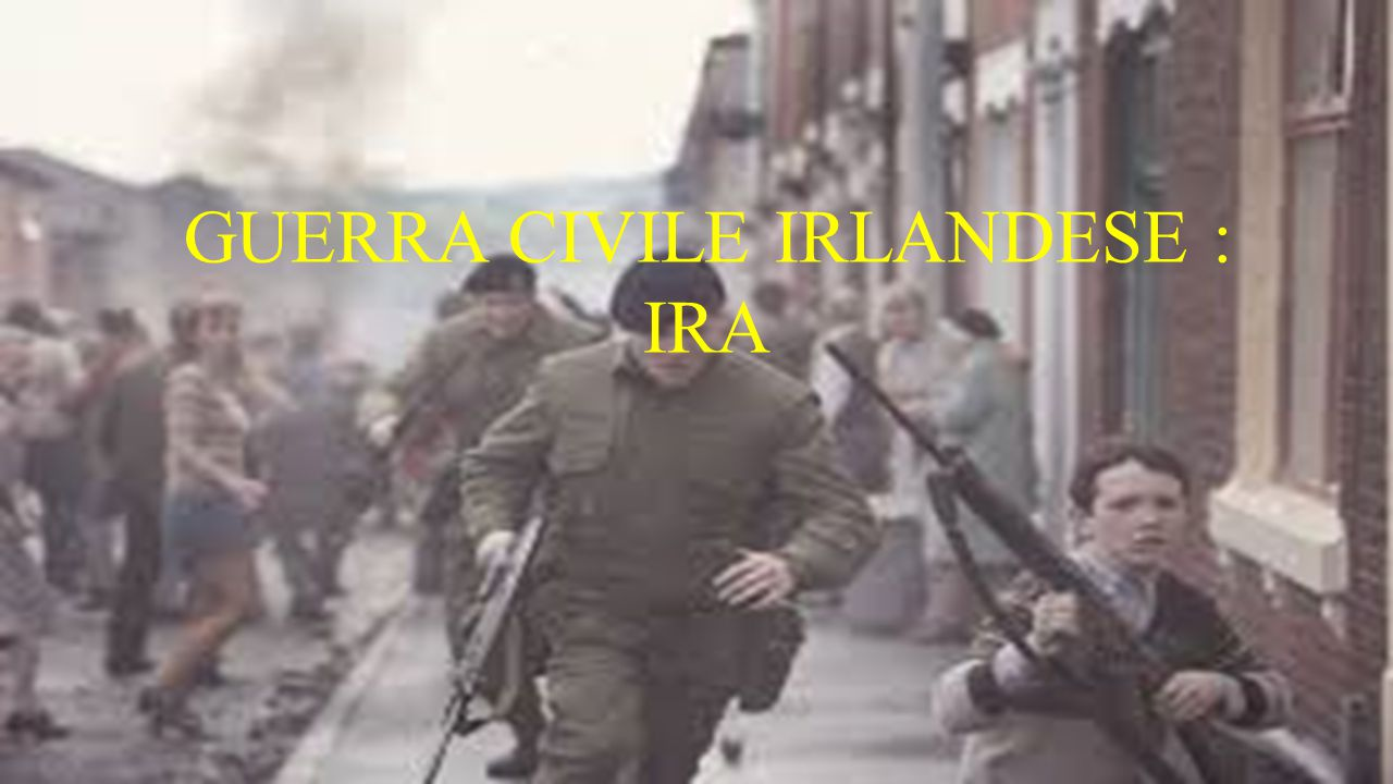 GUERRA CIVILE IRLANDESE : IRA