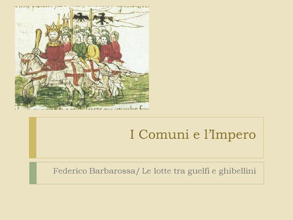 Federico Barbarossa/ Le lotte tra guelfi e ghibellini