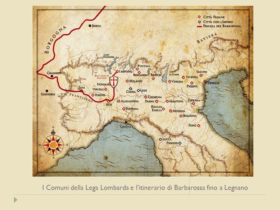 I Comuni della Lega Lombarda e l'itinerario di Barbarossa fino a Legnano