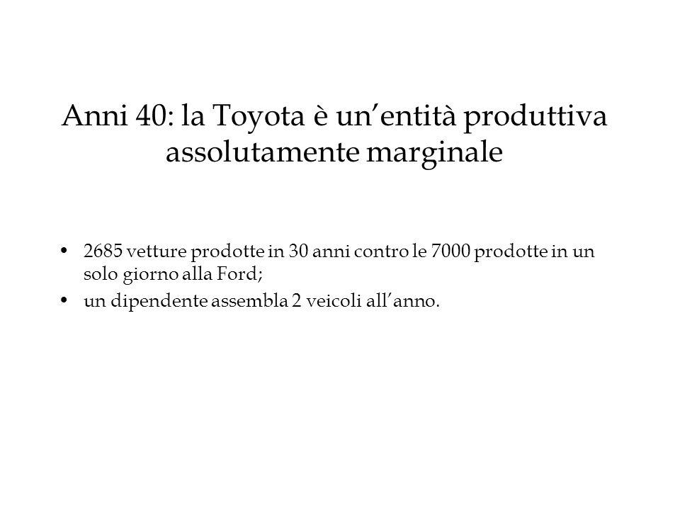 Anni 40: la Toyota è un'entità produttiva assolutamente marginale
