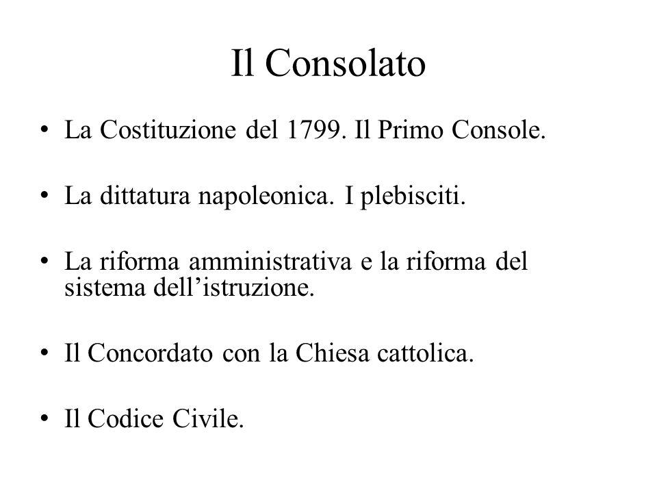 Il Consolato La Costituzione del 1799. Il Primo Console.