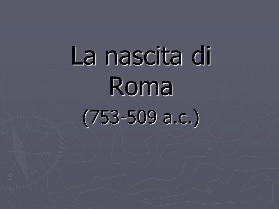 La nascita di Roma (753-509 a.c.)