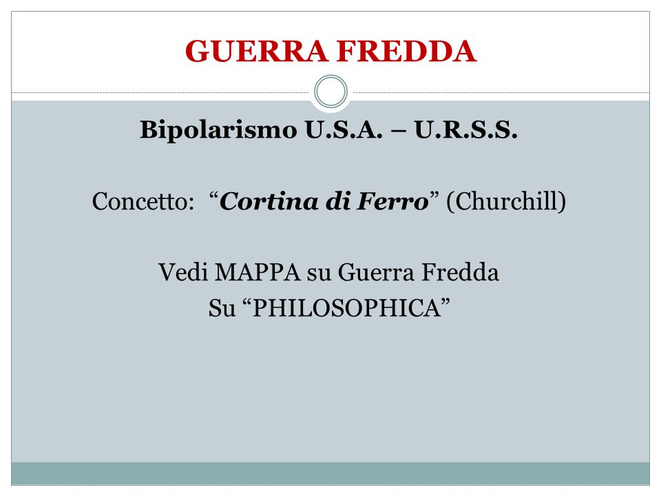GUERRA FREDDA Bipolarismo U.S.A. – U.R.S.S.