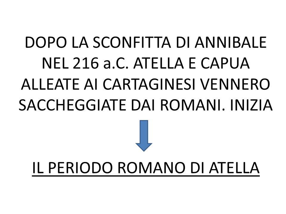 DOPO LA SCONFITTA DI ANNIBALE NEL 216 a. C
