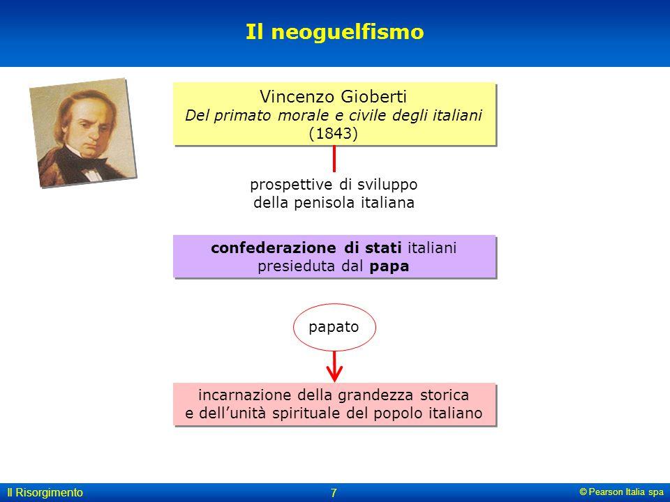 Il neoguelfismo Vincenzo Gioberti Del primato morale e civile degli italiani (1843) prospettive di sviluppo della penisola italiana.