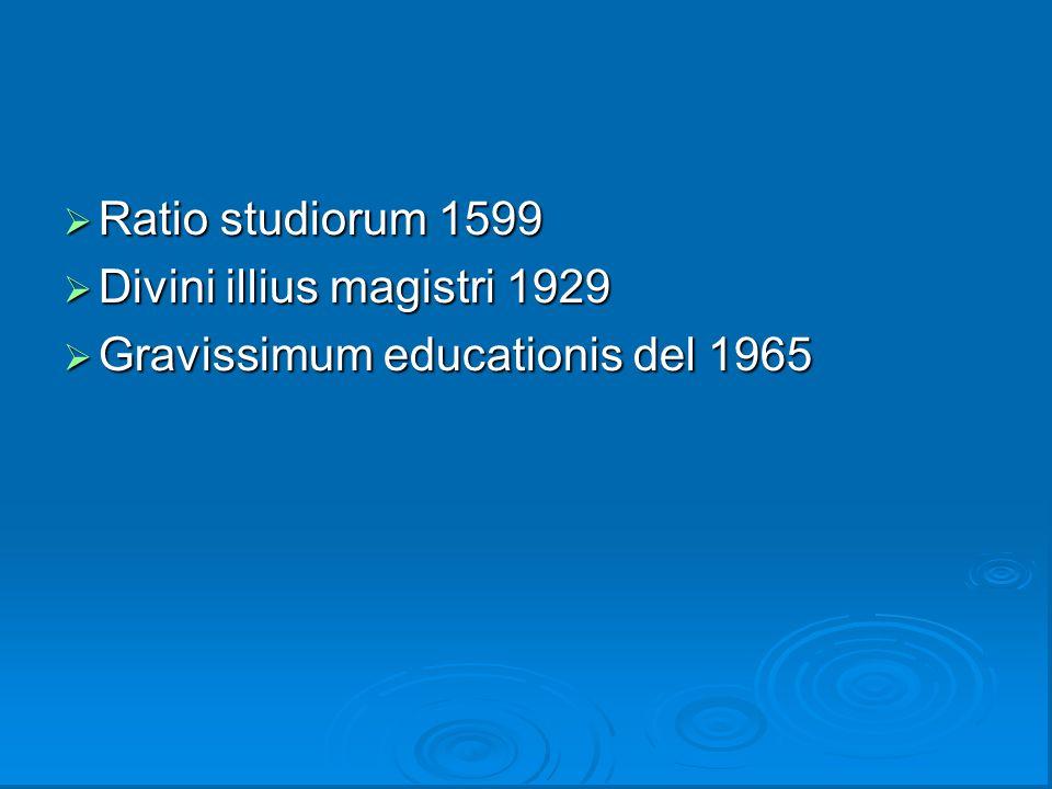 Ratio studiorum 1599 Divini illius magistri 1929 Gravissimum educationis del 1965