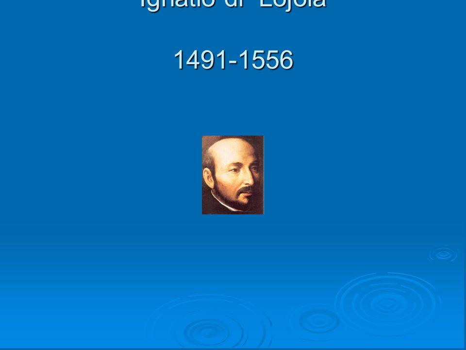 Ignatio di Lojola 1491-1556