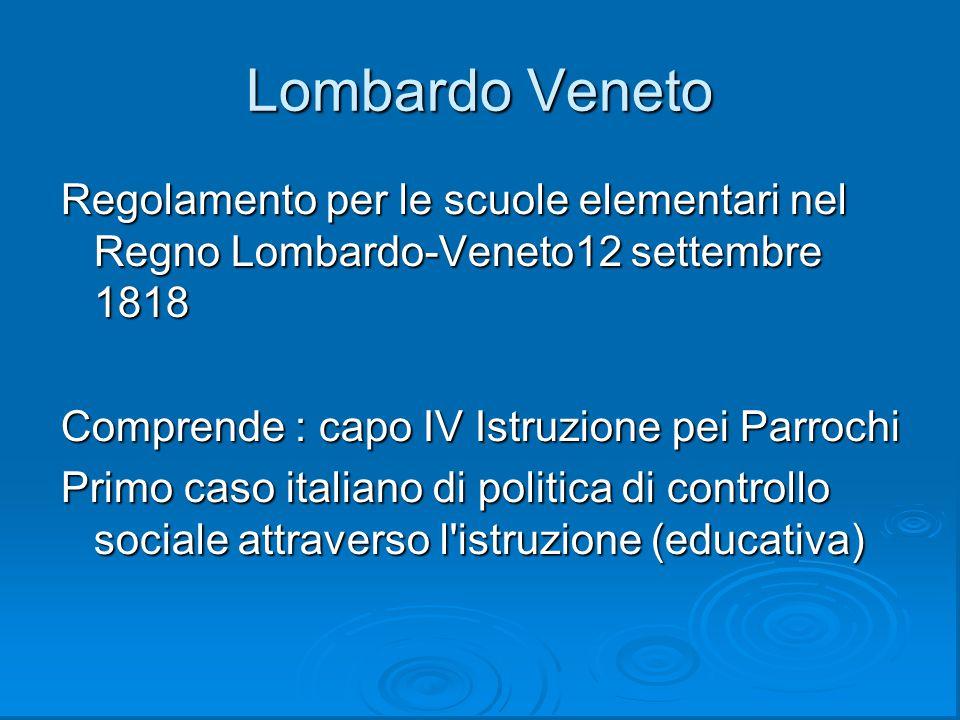 Lombardo Veneto Regolamento per le scuole elementari nel Regno Lombardo-Veneto12 settembre 1818. Comprende : capo IV Istruzione pei Parrochi.