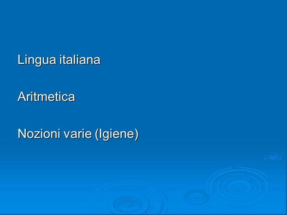 Lingua italiana Aritmetica Nozioni varie (Igiene)
