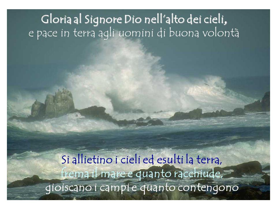 Gloria al Signore Dio nell'alto dei cieli,