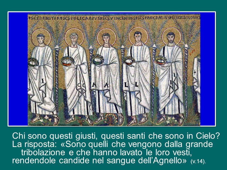 Chi sono questi giusti, questi santi che sono in Cielo