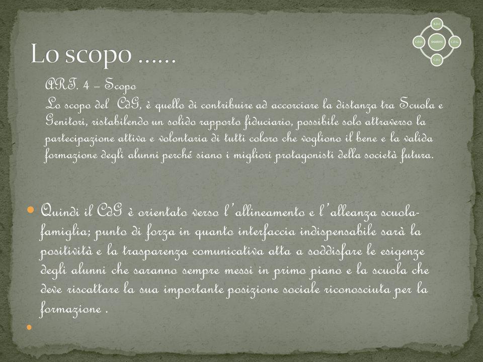 Lo scopo …… ART. 4 – Scopo.