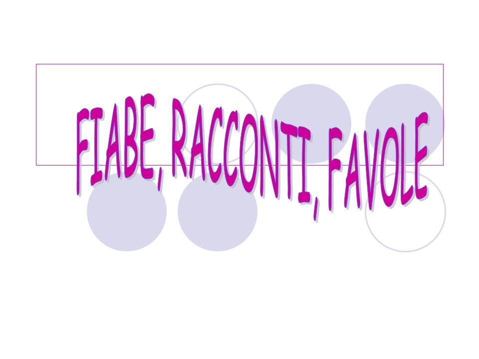 FIABE, RACCONTI, FAVOLE