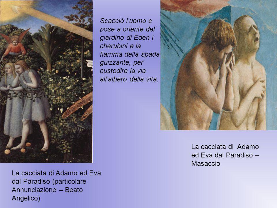 Scacciò l'uomo e pose a oriente del giardino di Eden i cherubini e la fiamma della spada guizzante, per custodire la via all'albero della vita.