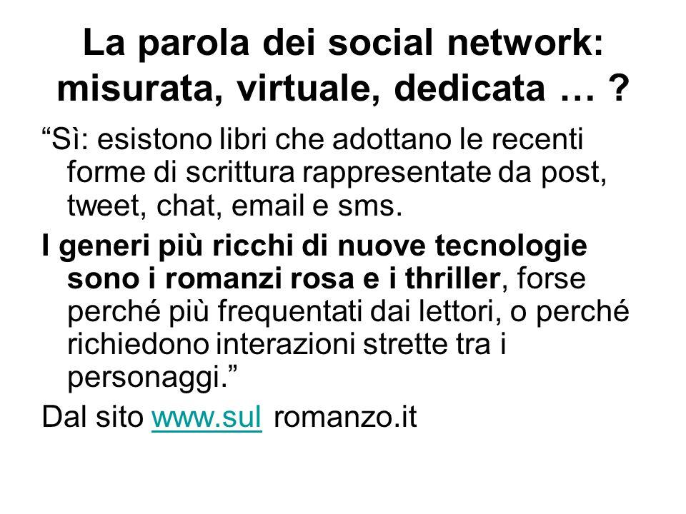 La parola dei social network: misurata, virtuale, dedicata …