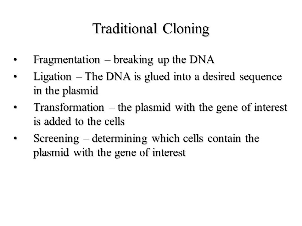 Traditional Cloning Fragmentation – breaking up the DNA