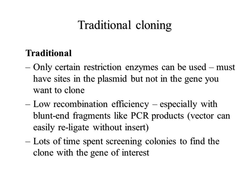 Traditional cloning Traditional