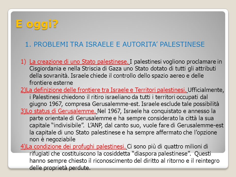 E oggi 1. PROBLEMI TRA ISRAELE E AUTORITA' PALESTINESE