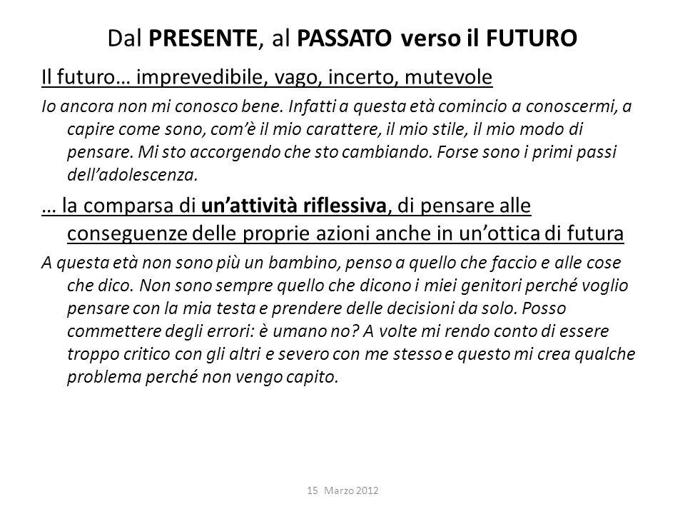 Dal PRESENTE, al PASSATO verso il FUTURO