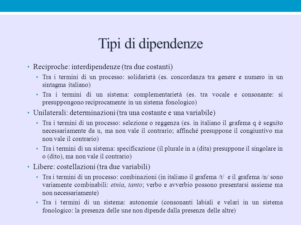 Tipi di dipendenze Reciproche: interdipendenze (tra due costanti)