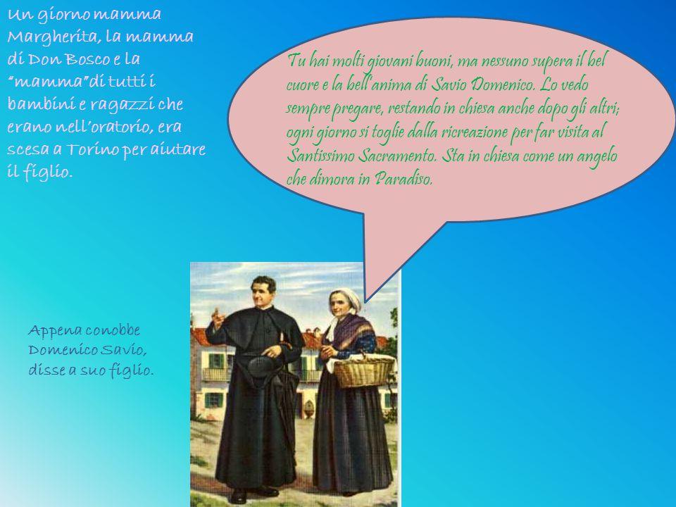 Un giorno mamma Margherita, la mamma di Don Bosco e la mamma di tutti i bambini e ragazzi che erano nell'oratorio, era scesa a Torino per aiutare il figlio.