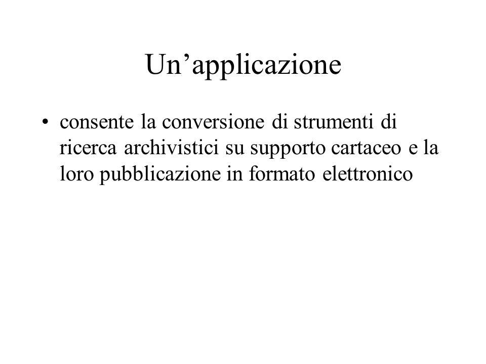 Un'applicazione consente la conversione di strumenti di ricerca archivistici su supporto cartaceo e la loro pubblicazione in formato elettronico.