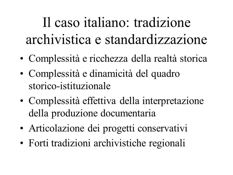 Il caso italiano: tradizione archivistica e standardizzazione