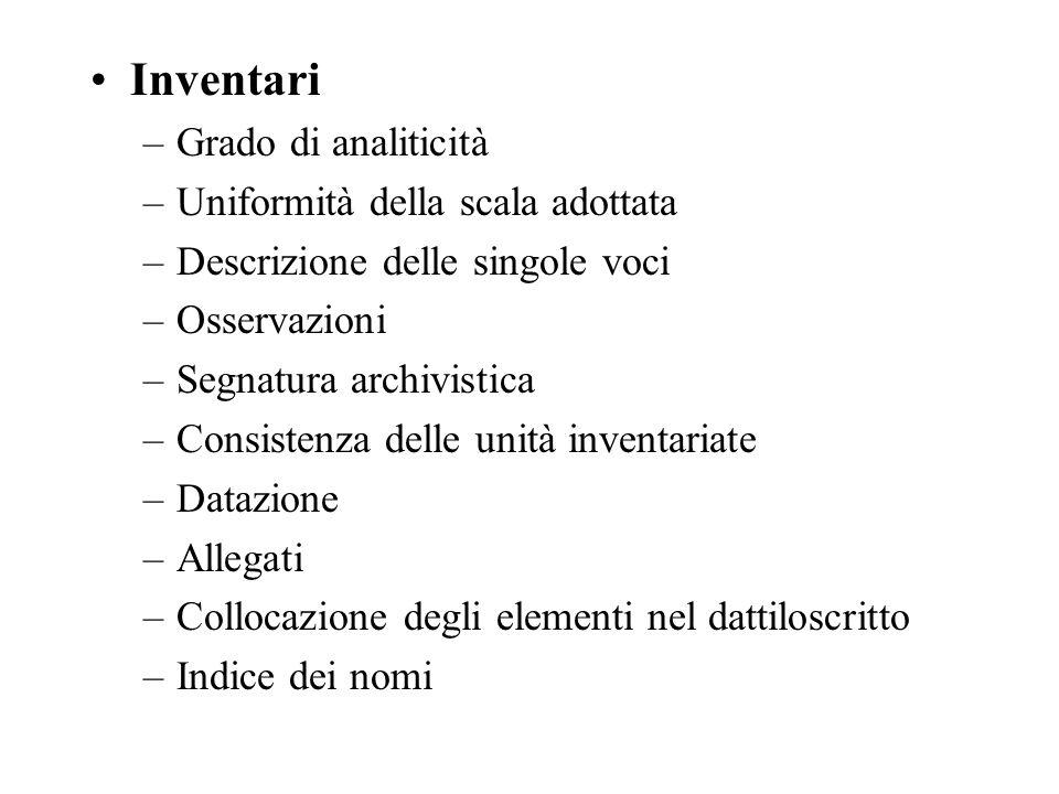 Inventari Grado di analiticità Uniformità della scala adottata