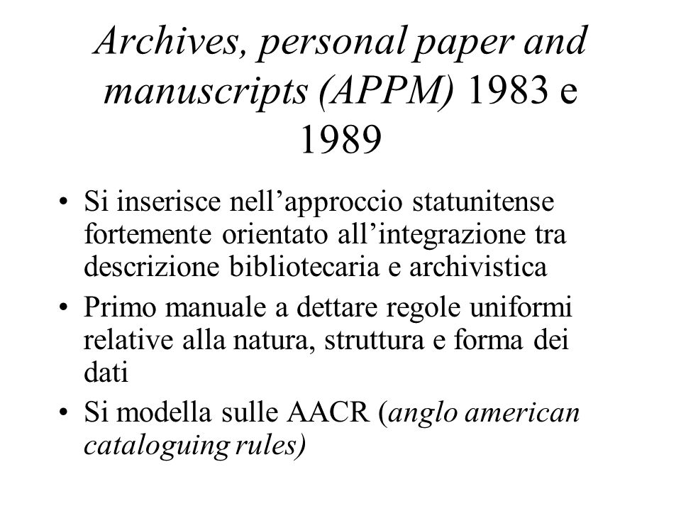 Archives, personal paper and manuscripts (APPM) 1983 e 1989