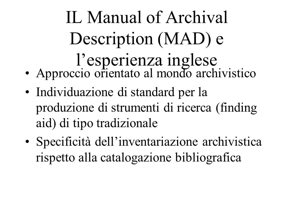 IL Manual of Archival Description (MAD) e l'esperienza inglese