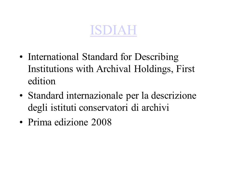 ISDIAH International Standard for Describing Institutions with Archival Holdings, First edition.