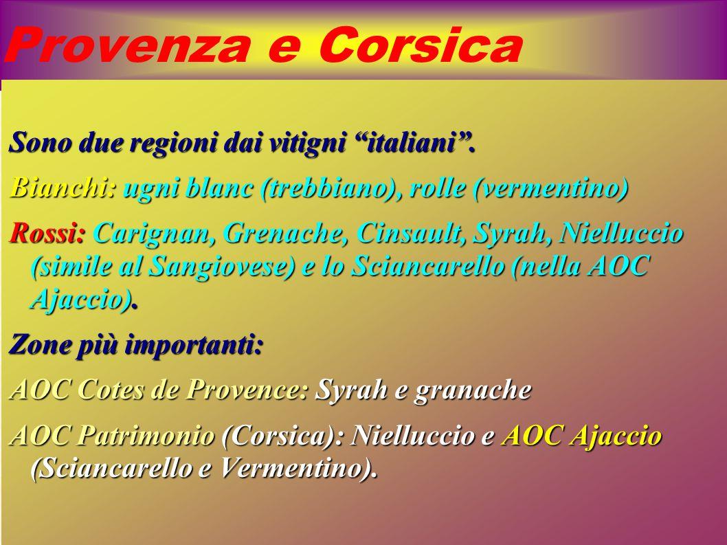 Provenza e Corsica Sono due regioni dai vitigni italiani .