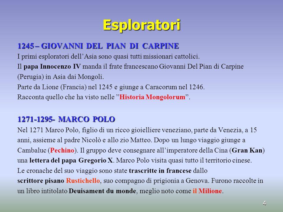 Esploratori 1245 – GIOVANNI DEL PIAN DI CARPINE 1271-1295- MARCO POLO