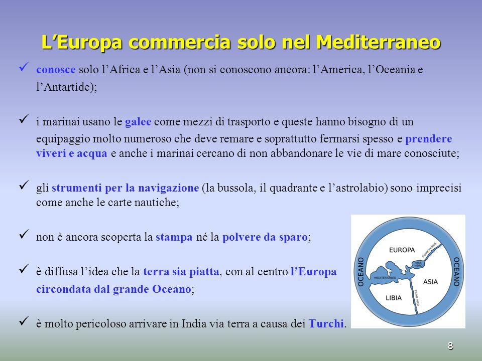 L'Europa commercia solo nel Mediterraneo