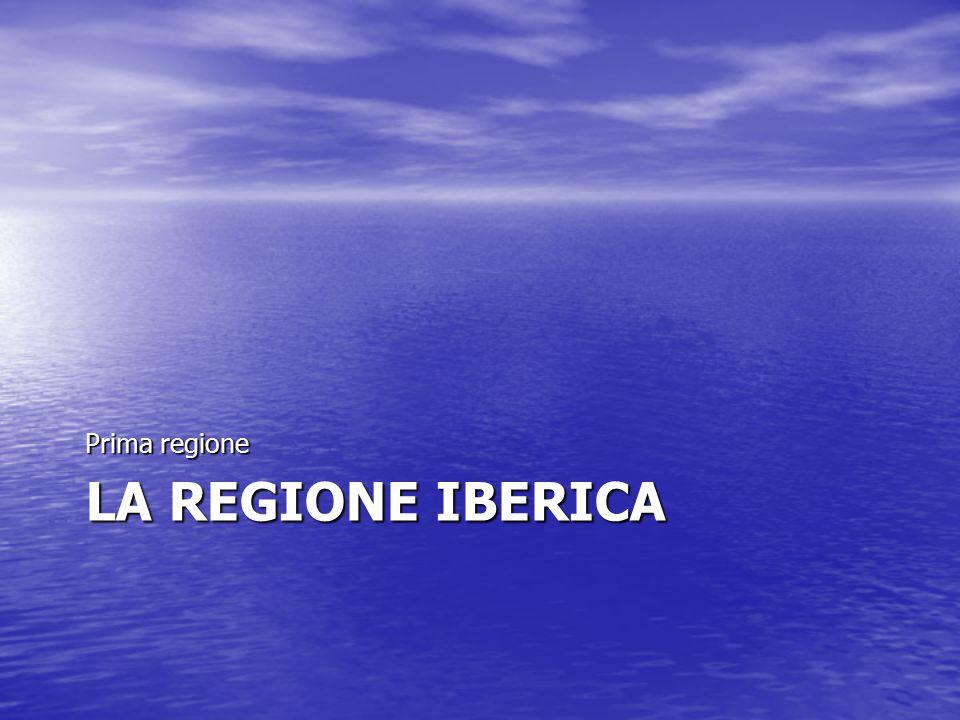 Prima regione La regione iberica